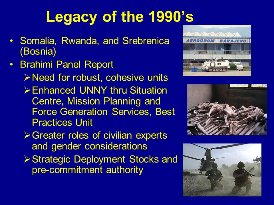Legacy of the 1990's Somalia, Rwanda, and Srebrenica (Bosnia)