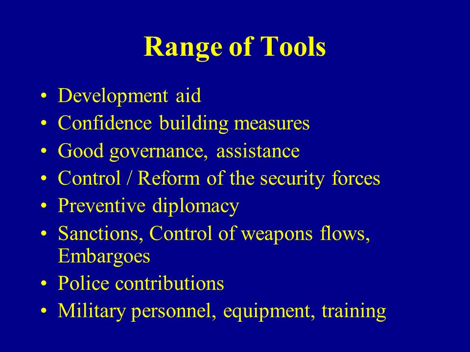 Range of Tools Development aid Confidence building measures