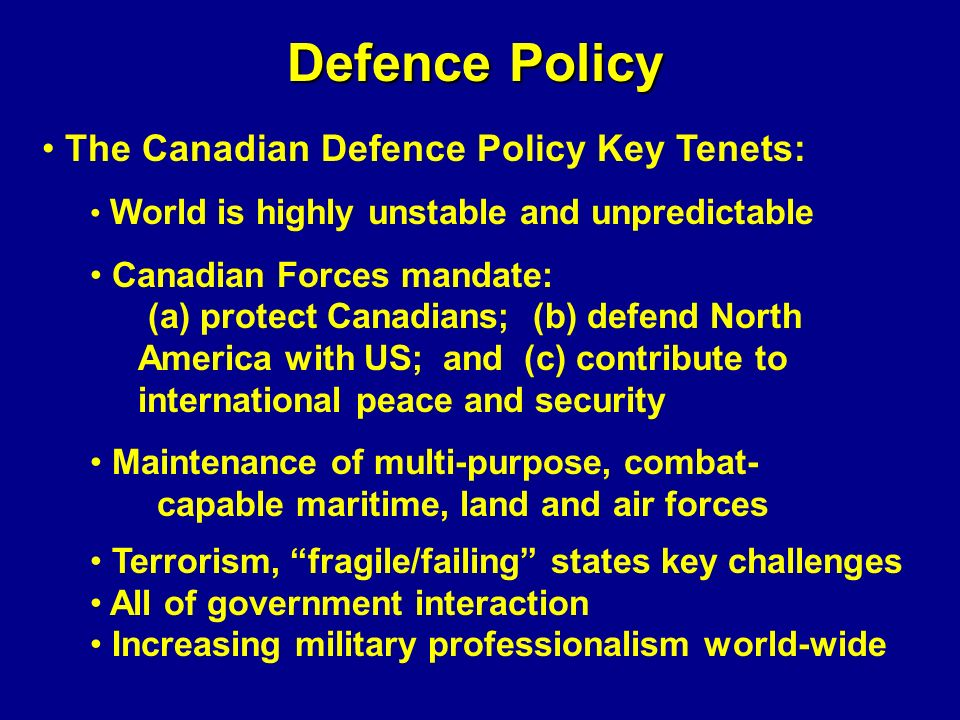 Defence Policy The Canadian Defence Policy Key Tenets:
