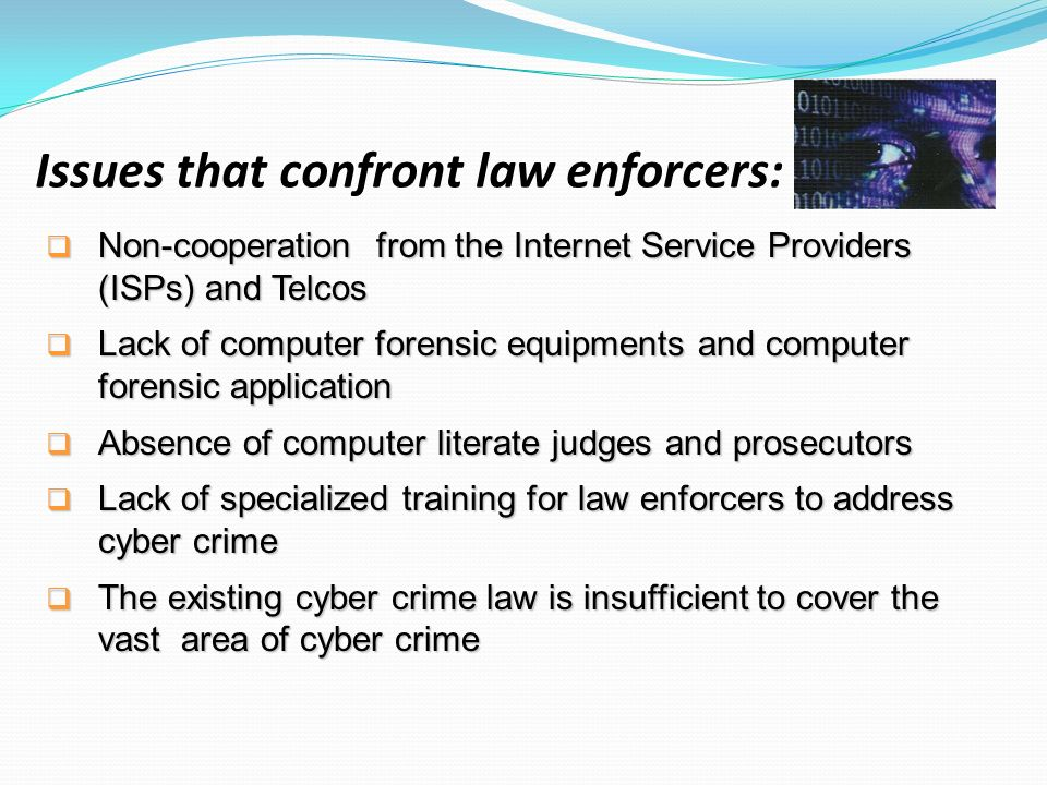 Issues that confront law enforcers: