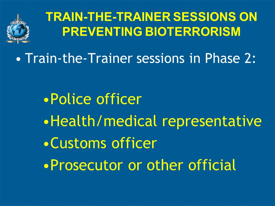 TRAIN-THE-TRAINER SESSIONS ON PREVENTING BIOTERRORISM