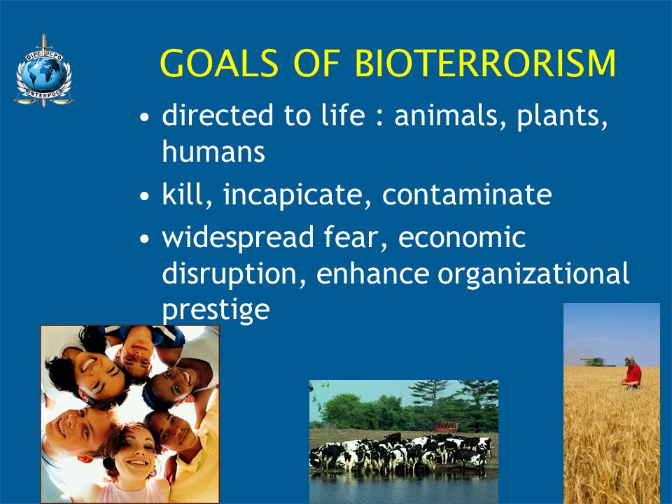 GOALS OF BIOTERRORISM directed to life : animals, plants, humans