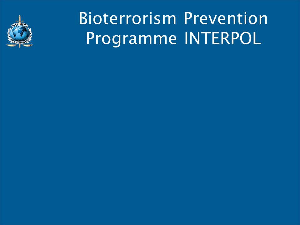 Bioterrorism Prevention Programme INTERPOL