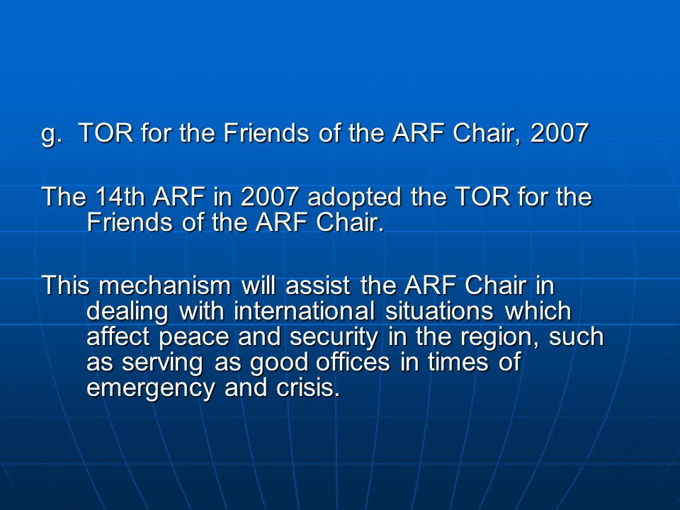 g. TOR for the Friends of the ARF Chair, 2007
