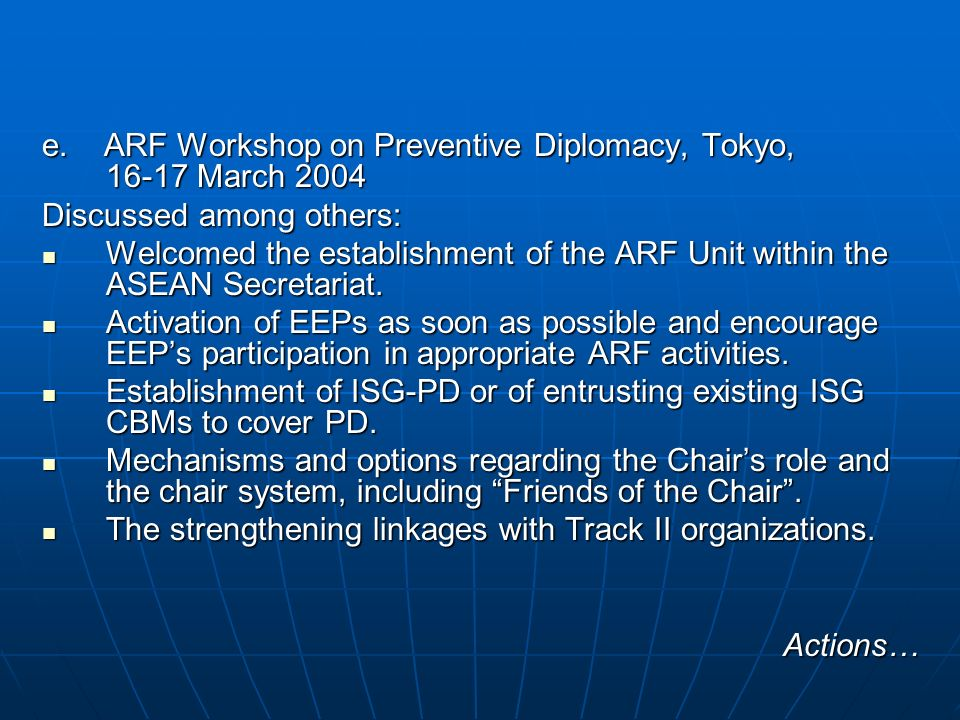 e. ARF Workshop on Preventive Diplomacy, Tokyo, March 2004