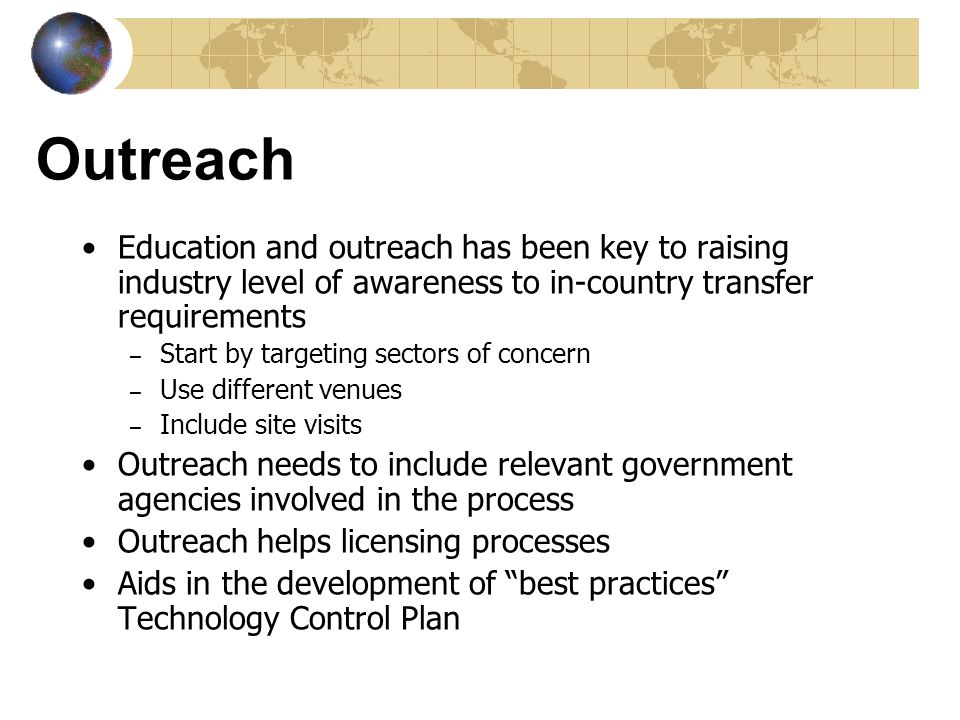Outreach Education and outreach has been key to raising industry level of awareness to in-country transfer requirements.