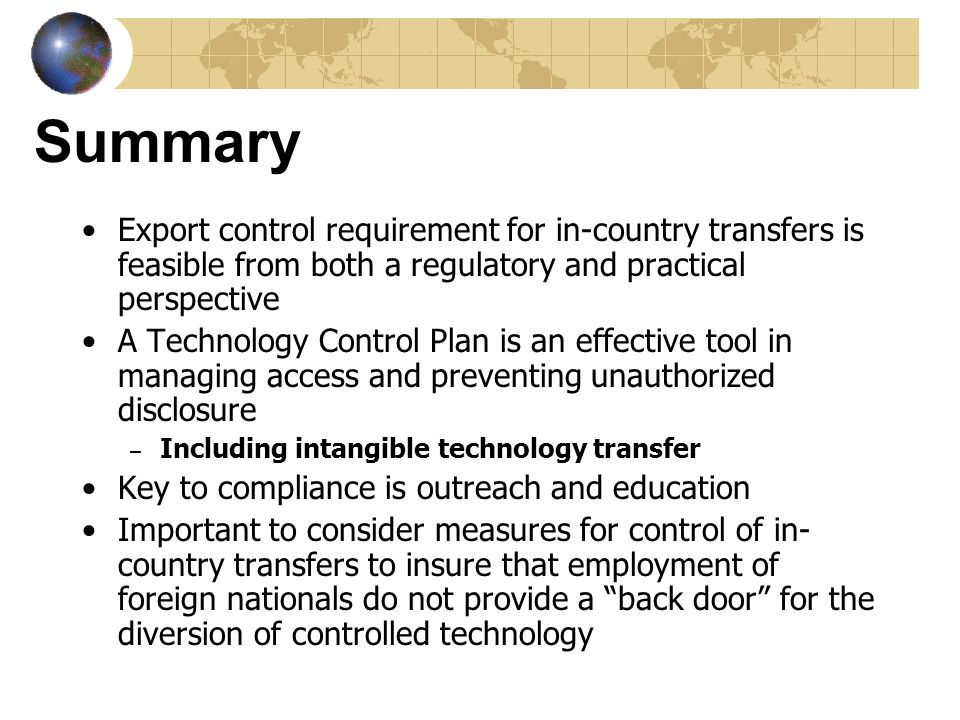 Summary Export control requirement for in-country transfers is feasible from both a regulatory and practical perspective.