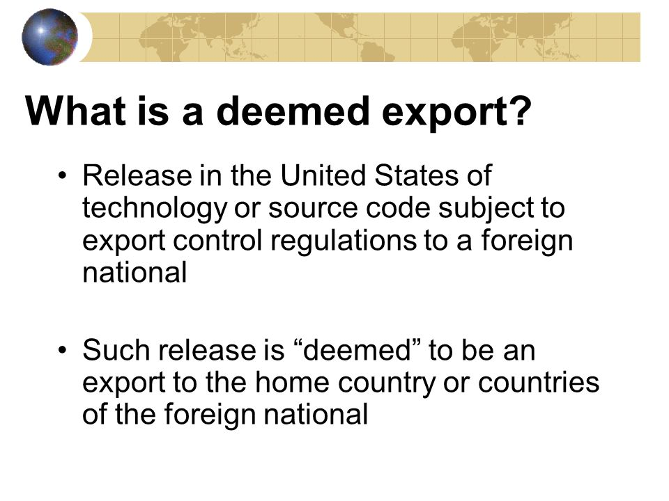 What is a deemed export Release in the United States of technology or source code subject to export control regulations to a foreign national.