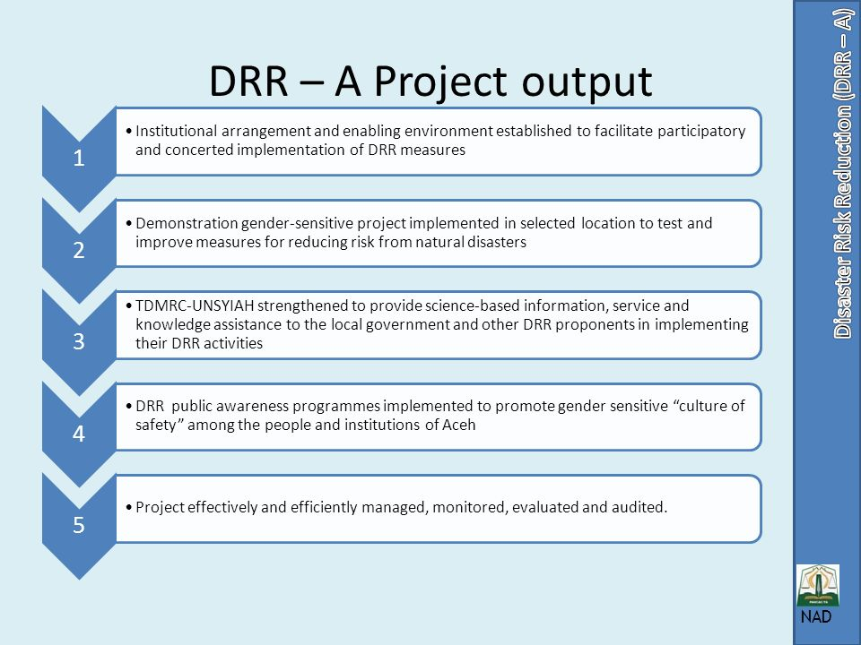 DRR – A Project output Disaster Risk Reduction (DRR – A) NAD 1