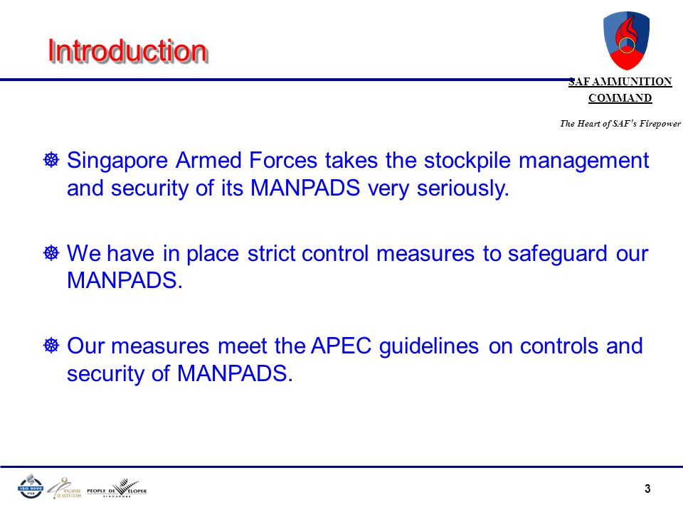 Introduction Singapore Armed Forces takes the stockpile management and security of its MANPADS very seriously.