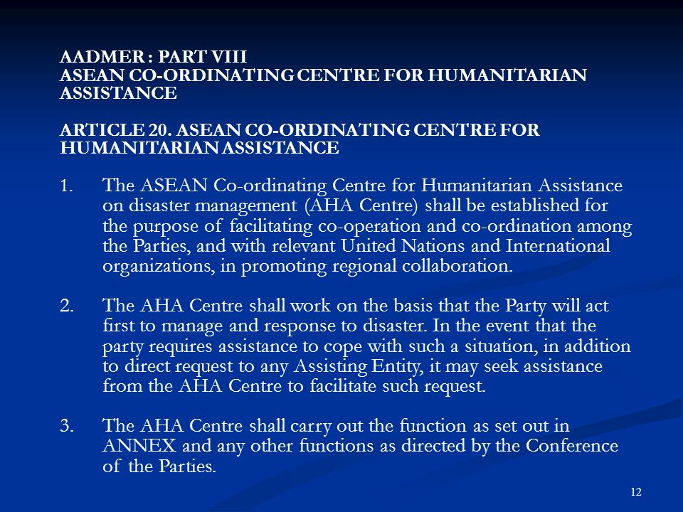 AADMER : PART VIII ASEAN CO-ORDINATING CENTRE FOR HUMANITARIAN ASSISTANCE ARTICLE 20.