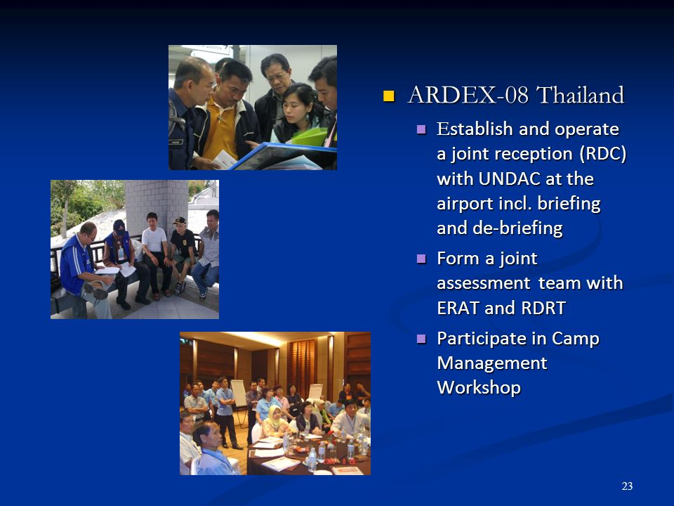 ARDEX-08 Thailand Establish and operate a joint reception (RDC) with UNDAC at the airport incl. briefing and de-briefing.