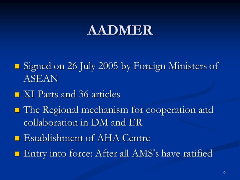 AADMER Signed on 26 July 2005 by Foreign Ministers of ASEAN