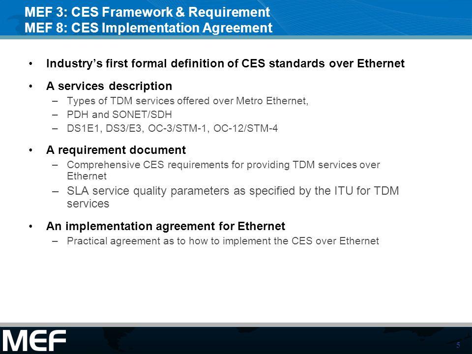MEF 3: CES Framework & Requirement MEF 8: CES Implementation Agreement