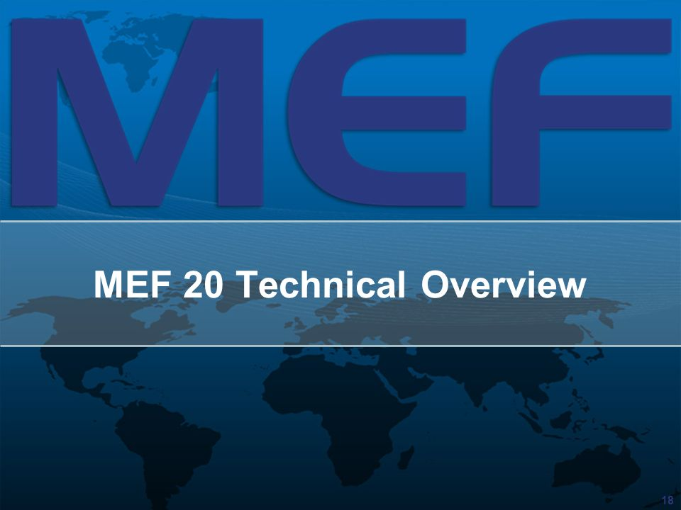 MEF 20 Technical Overview