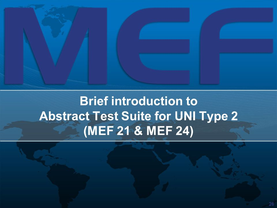 Brief introduction to Abstract Test Suite for UNI Type 2 (MEF 21 & MEF 24)