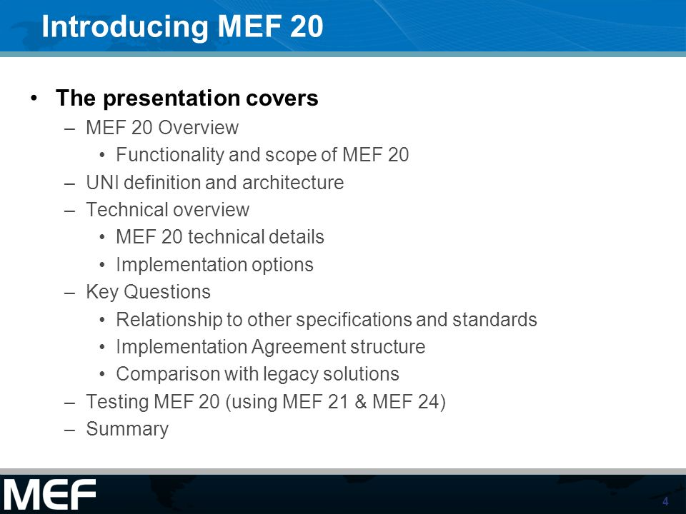 Introducing MEF 20 The presentation covers MEF 20 Overview