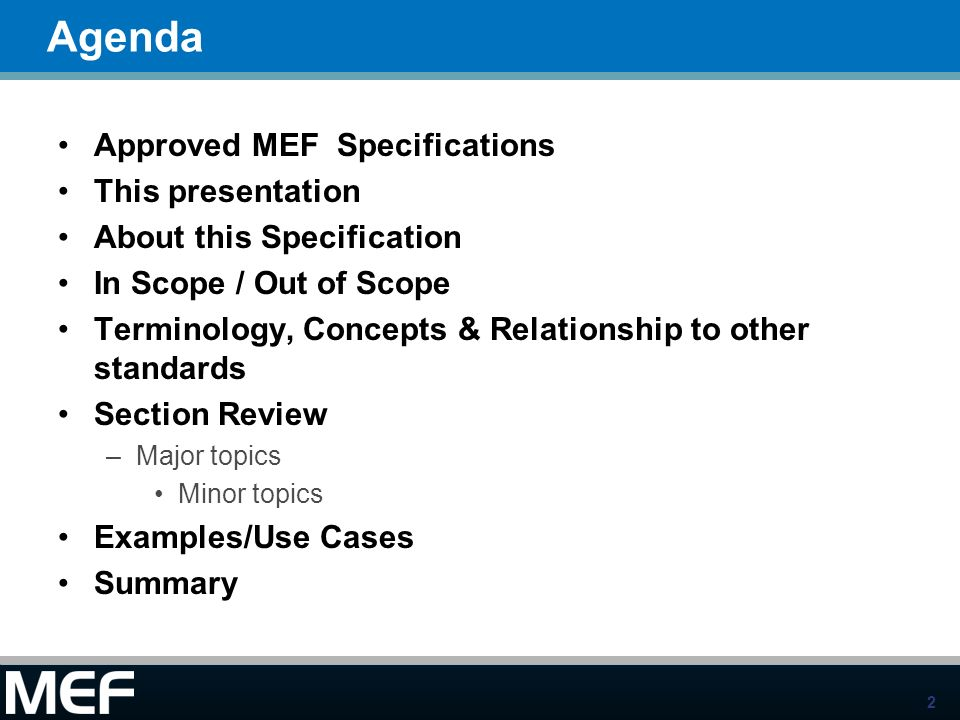 Agenda Approved MEF Specifications This presentation