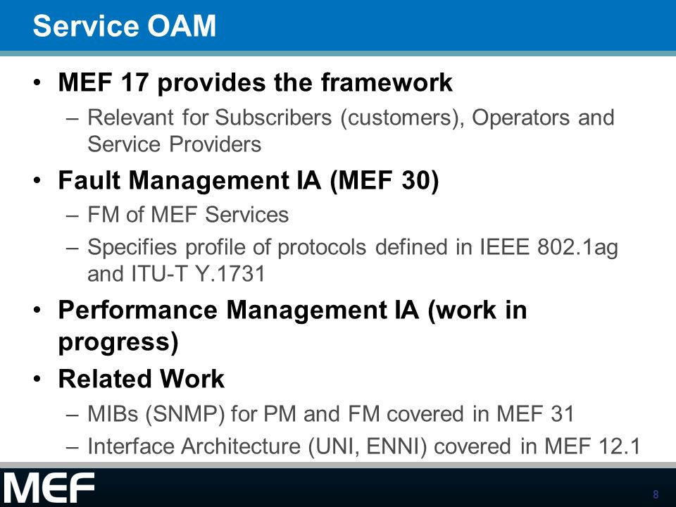 Service OAM MEF 17 provides the framework Fault Management IA (MEF 30)