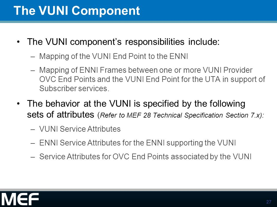 The VUNI Component The VUNI component's responsibilities include: