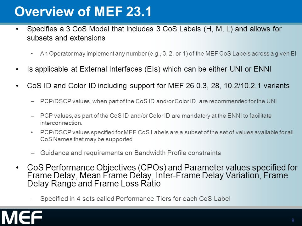 Overview of MEF 23.1Specifies a 3 CoS Model that includes 3 CoS Labels (H, M, L) and allows for subsets and extensions.