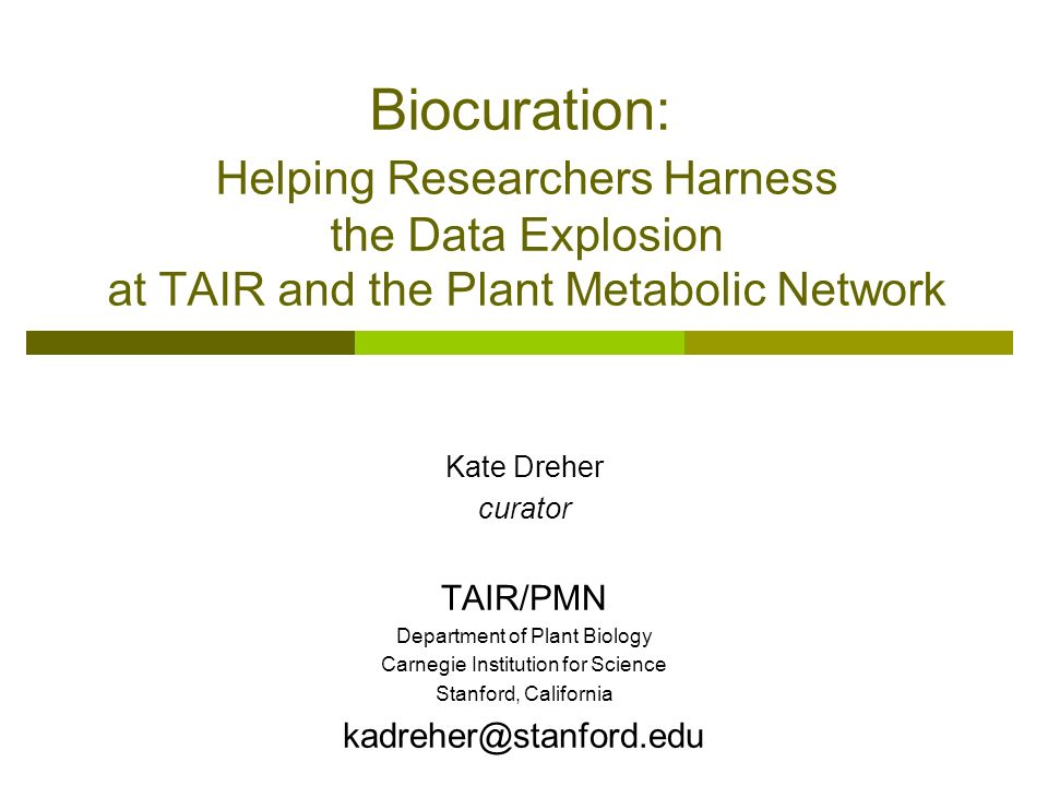 Biocuration: Helping Researchers Harness the Data Explosion at TAIR and the Plant Metabolic Network