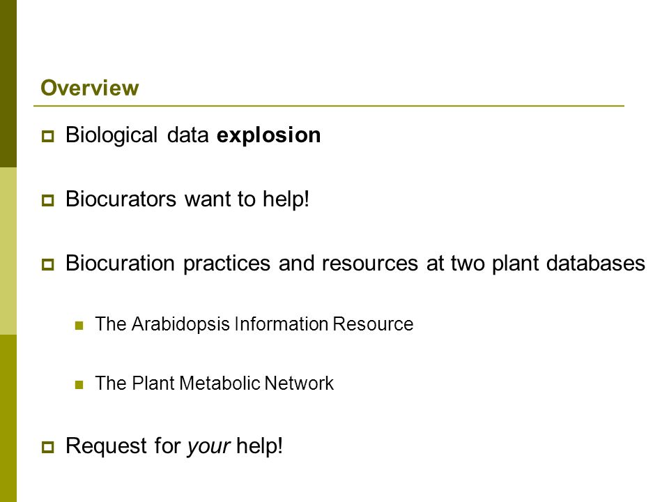Biological data explosion Biocurators want to help!