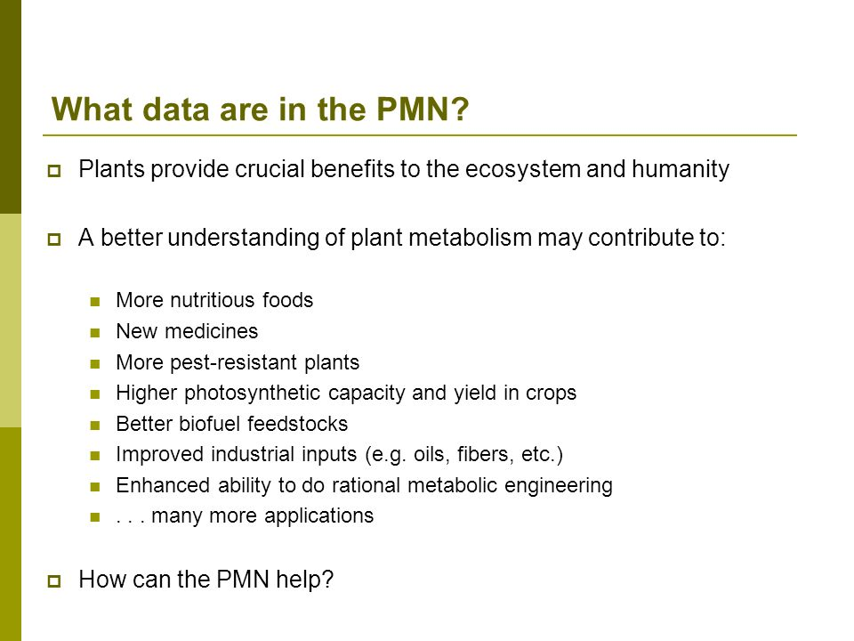 What data are in the PMN Plants provide crucial benefits to the ecosystem and humanity.