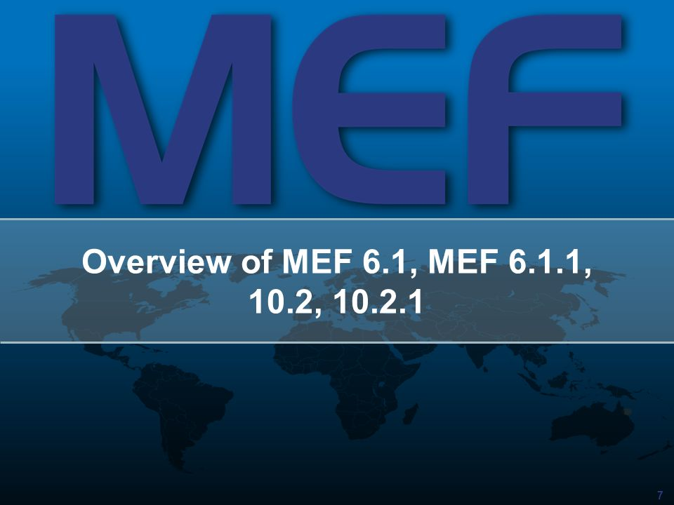 Overview of MEF 6.1, MEF 6.1.1, 10.2, 10.2.1