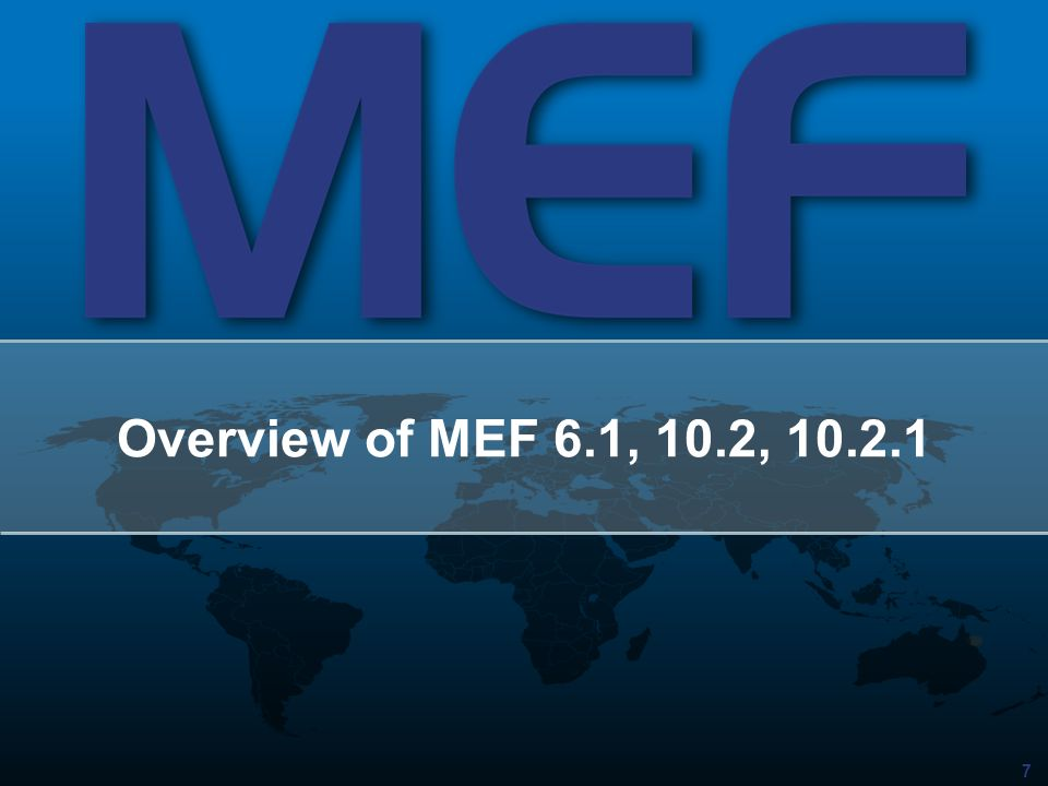 Overview of MEF 6.1, 10.2,