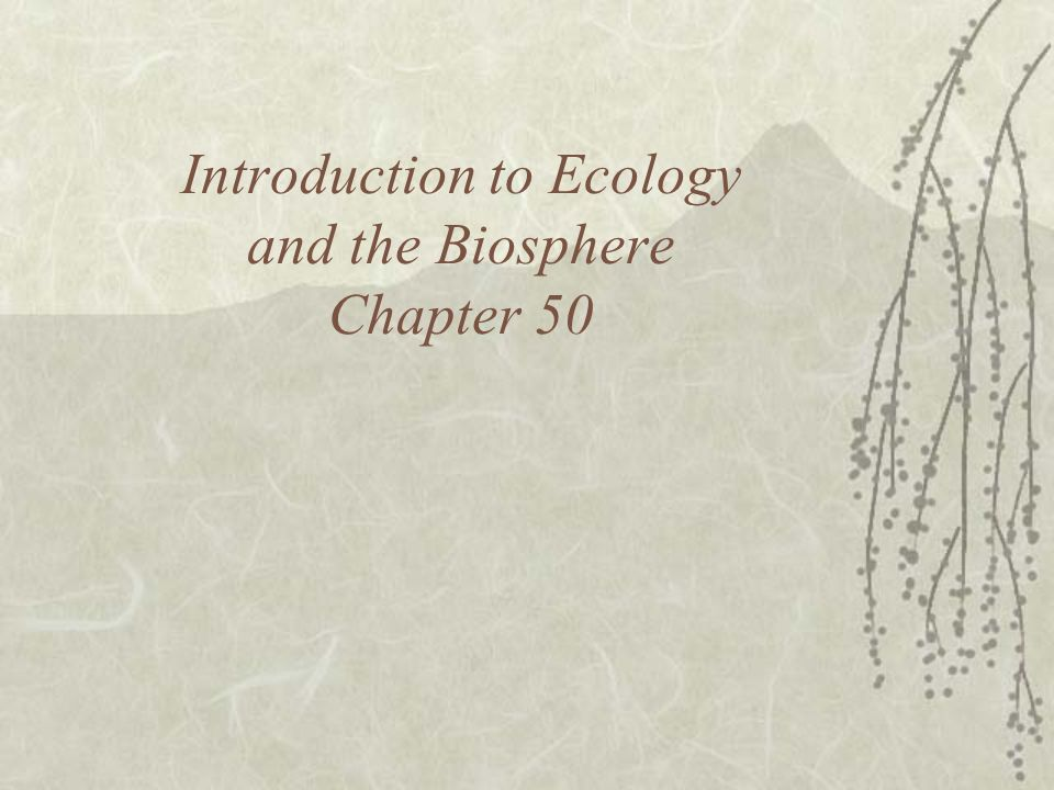 an introduction to ecology and the biosphere essay Essay on forest conservation  mla citation of essay romeo and juliet essay introduction  american literature considers the biosphere essay and reserve areas.