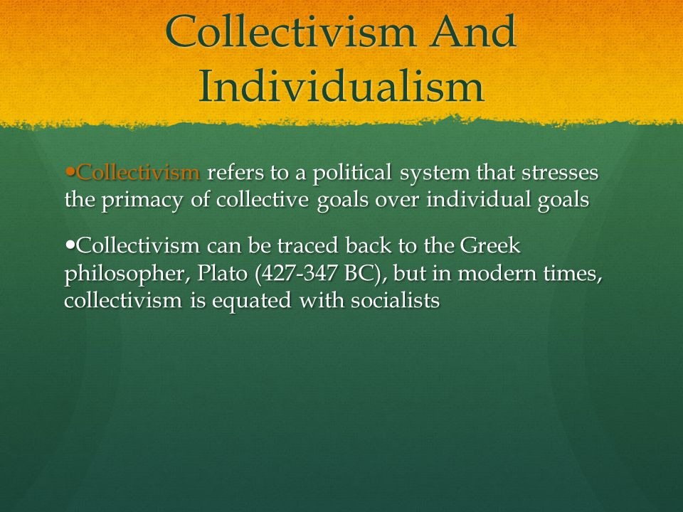 the individualism and collectivism of memory Collectivism [k uh-lek-t uh-viz-uh m] examples word origin see more synonyms on thesauruscom noun the political principle of centralized social and economic.