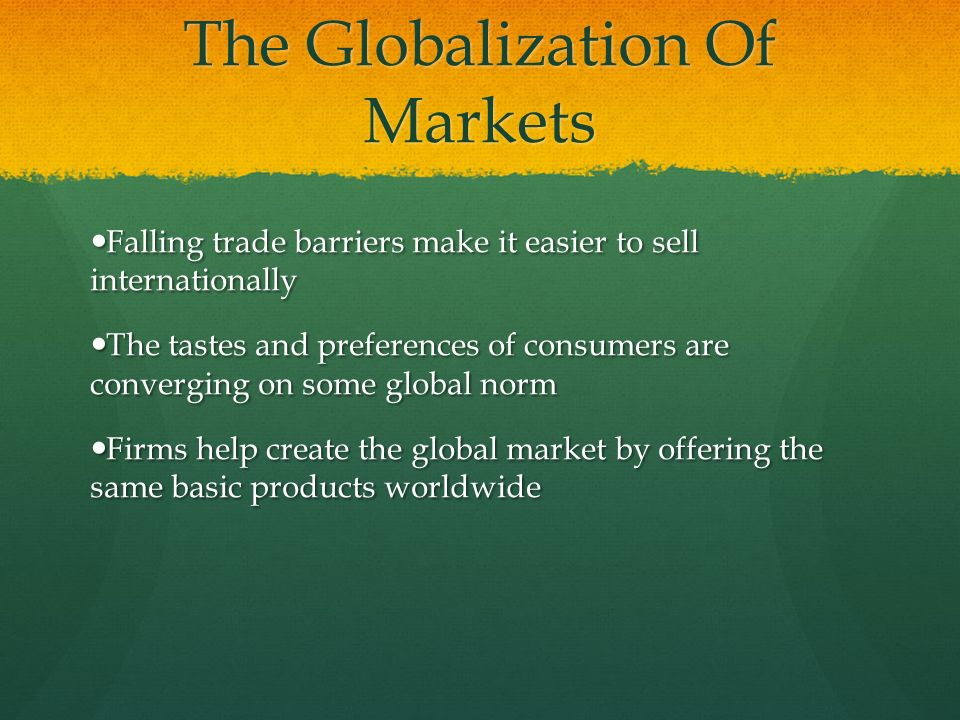 the globalization of markets Now, two decades later, the globalization of markets is still widely read rather  than agreeing with levitt, however, most observers today believe that his.