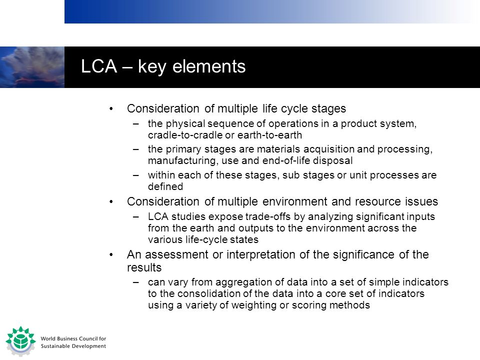 LCA – key elements Consideration of multiple life cycle stages