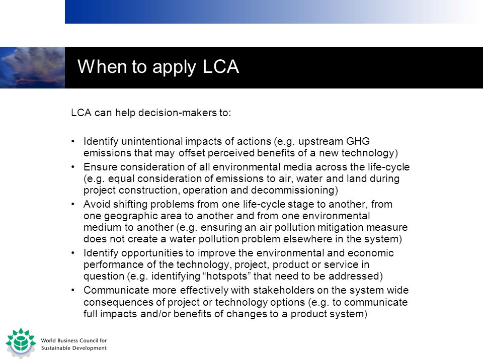 When to apply LCA LCA can help decision-makers to: