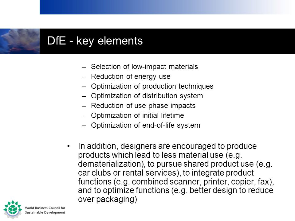 DfE - key elements Selection of low-impact materials. Reduction of energy use. Optimization of production techniques.