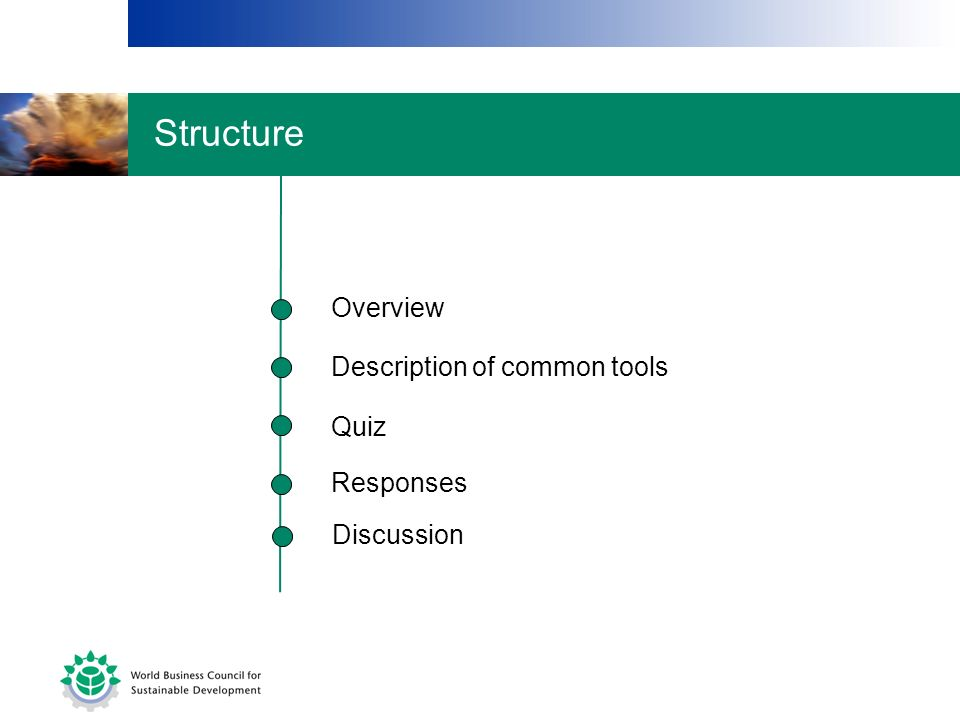 Structure Overview Description of common tools Quiz Responses
