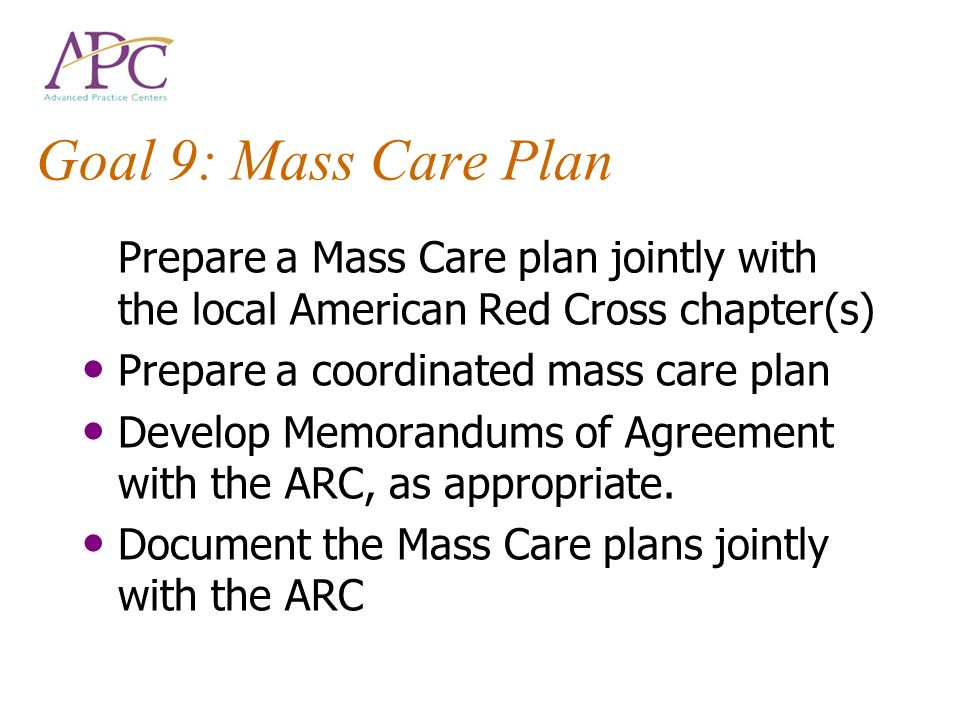 Goal 9: Mass Care Plan Prepare a Mass Care plan jointly with the local American Red Cross chapter(s)