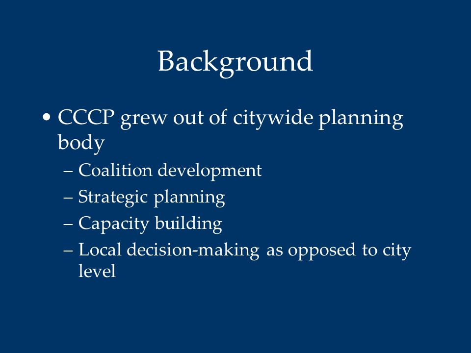 Background CCCP grew out of citywide planning body