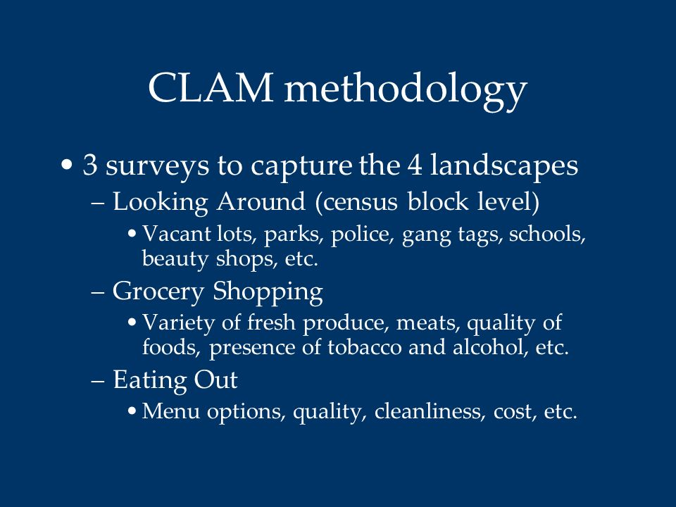CLAM methodology 3 surveys to capture the 4 landscapes