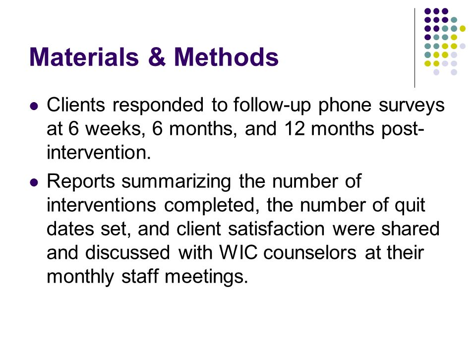 Materials & Methods Clients responded to follow-up phone surveys at 6 weeks, 6 months, and 12 months post-intervention.