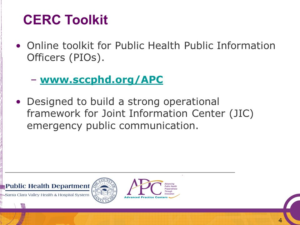 CERC Toolkit Online toolkit for Public Health Public Information Officers (PIOs). www.sccphd.org/APC.
