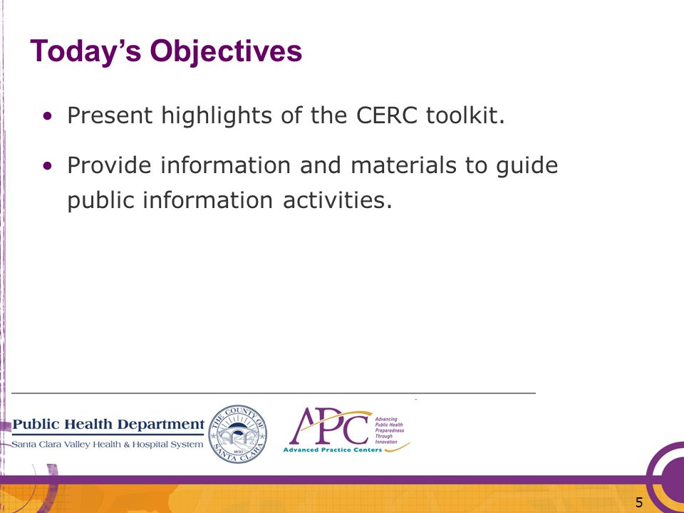 Today's Objectives Present highlights of the CERC toolkit.
