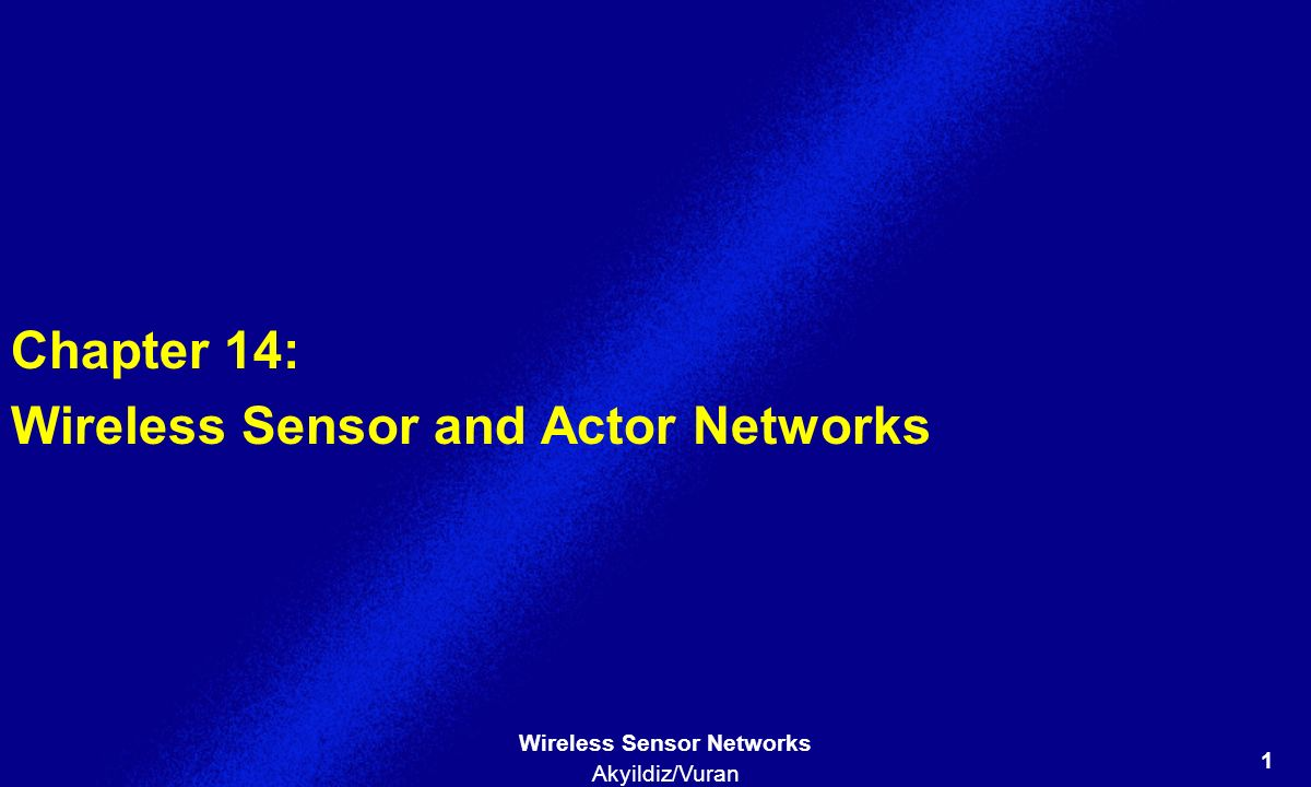 Chapter 14: Wireless Sensor and Actor Networks