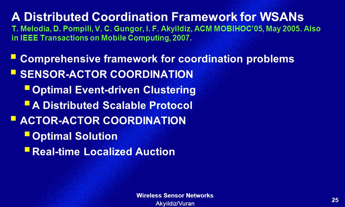 A Distributed Coordination Framework for WSANs T. Melodia, D
