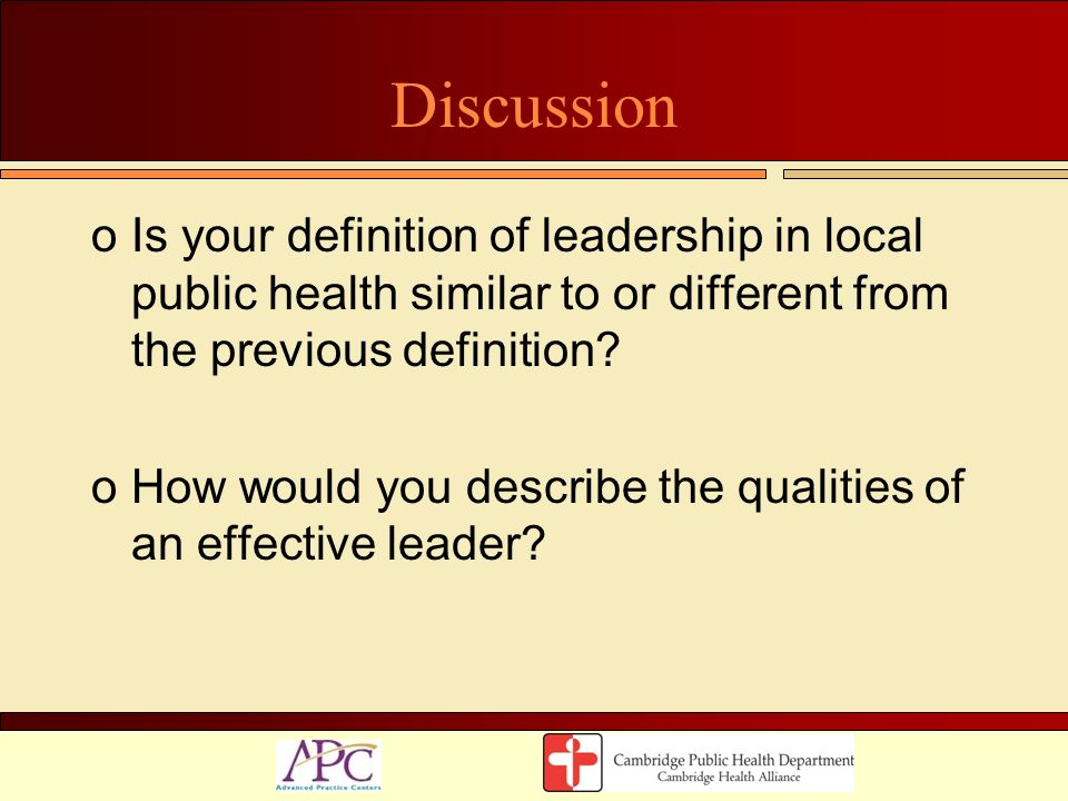 Discussion Is your definition of leadership in local public health similar to or different from the previous definition