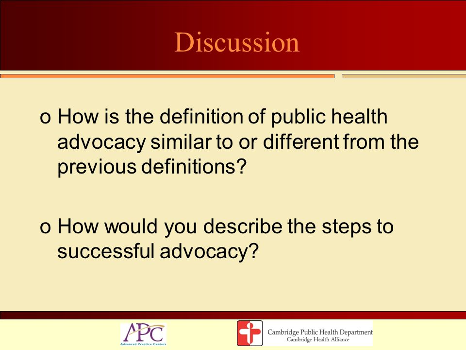 Discussion How is the definition of public health advocacy similar to or different from the previous definitions