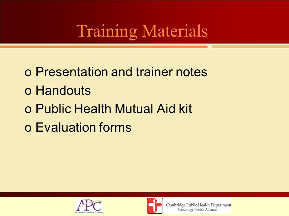 Training Materials Presentation and trainer notes Handouts