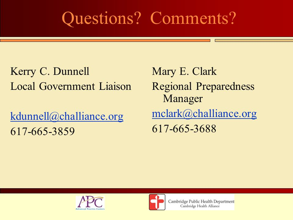Questions Comments Kerry C. Dunnell Local Government Liaison