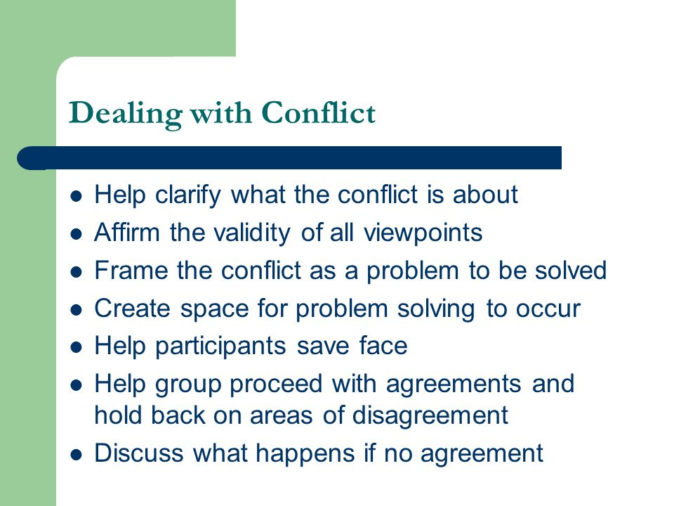 Dealing with Conflict Help clarify what the conflict is about